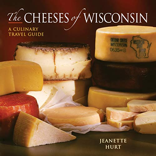 9780881507843: The Cheeses of Wisconsin: A Culinary Travel Guide