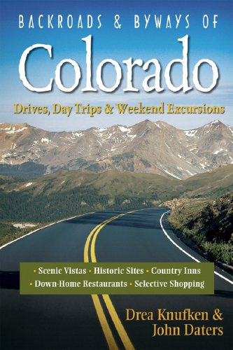 9780881507874: Backroads & Byways of Colorado: Drives, Day Trips & Weekend Excursions (Backroads & Byways)