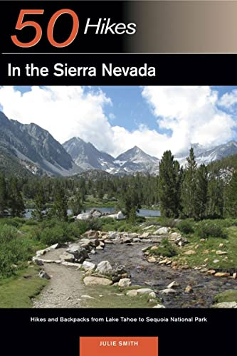 9780881508109: Explorer's Guide 50 Hikes in the Sierra Nevada: Hikes and Backpacks from Lake Tahoe to Sequoia National Park (Explorer's 50 Hikes)