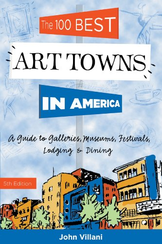 9780881508673: The 100 Best Art Towns in America: A Guide to Galleries, Museums, Festivals, Lodging & Dining (Fifth Edition)