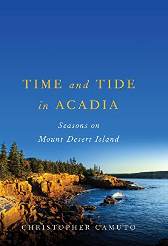 9780881509120: Time and Tide in Acadia: Seasons on Mount Desert Island
