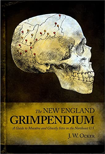 9780881509199: The New England Grimpendium: A Guide to Macabre and Ghastly Sites