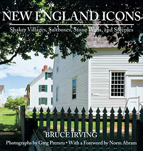 9780881509274: New England Icons: Shaker Villages, Saltboxes, Stone Walls, and Steeples