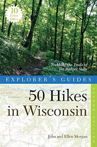 9780881509700: Explorer's Guide 50 Hikes in Wisconsin: Trekking the Trails of the Badger State (Second Edition) (Explorer's 50 Hikes)