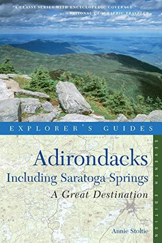 9780881509731: Explorer's Guide Adirondacks: A Great Destination: Including Saratoga Springs (Seventh Edition) (Explorer's Great Destinations)
