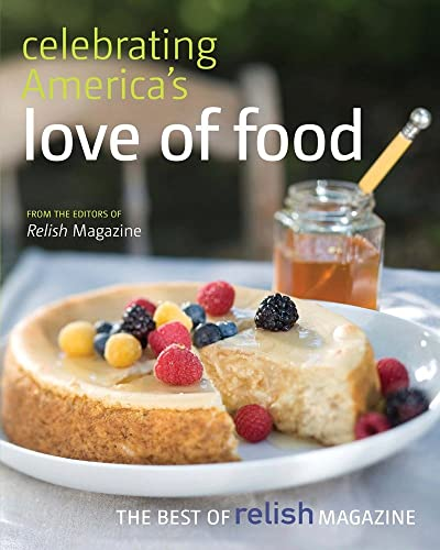 9780881509786: Celebrating America's Love of Food: The Best of Relish Cookbook
