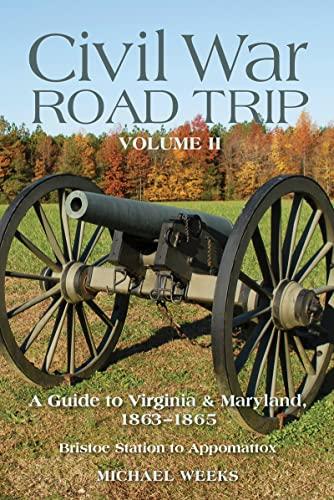 9780881509847: Civil War Road Trip, Volume II: A Guide to Virginia & Maryland, 1863-1865 (Vol. 2)