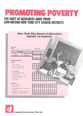 Promoting Poverty : The Shift of Resources Away from Low Income New York City School Districts: ...