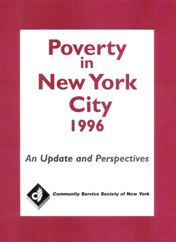 9780881562040: Poverty in New York City, 1996: An update and perspectives : a report to the Community Service Society of New York