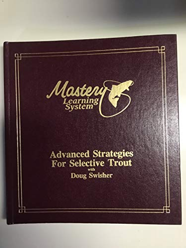 9780881590463: Advanced Strategies for Selective Trout (Mastery Learning System)