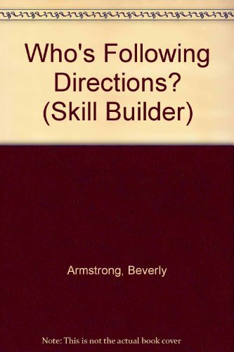 Who's Following Directions? (Skill Builder): Beverly Armstrong
