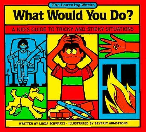 What Would You Do?: Schwartz, Linda, Schwartz, Harvey Ed.