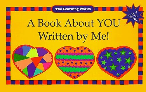 A Book About You Written by Me!: Linda Schwartz; Illustrator-Bev