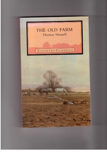 The Old Farm (Country Classics): Thomas Hennell