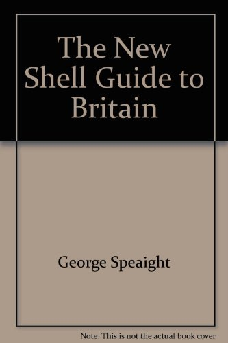 The New Shell Guide to Britain: SPEAIGHT, GEORGE