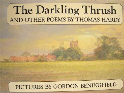The Darkling Thrush, and Other Poems (0881621064) by Hardy, Thomas; Beningfield, Gordon