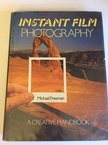 9780881621174: Instant film photography: A creative handbook for Polaroid, instant film, and convertible cameras
