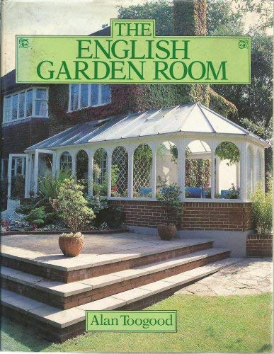 The English Garden Room: A. TOOGOOD