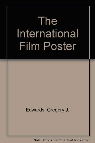 The International Film Poster. The Role of the Poster in Cinema Art, Adsvertising and History