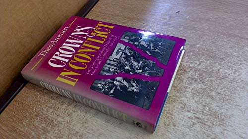 9780881621891: Crowns in Conflict: The Triumph and the Tragedy of European Monarchy, 1910-1918