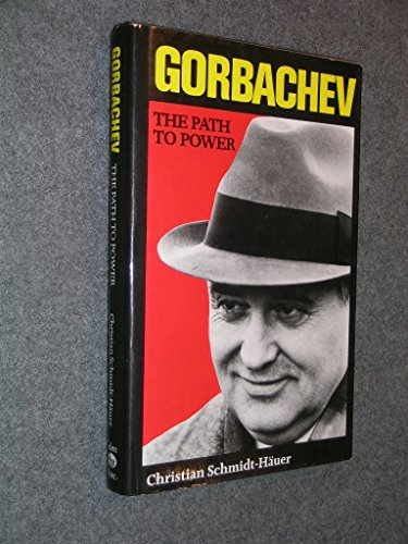 9780881622157: Gorbachev: The Path to Power