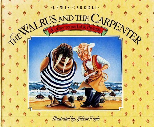 The Walrus and the Carpenter: And Other Remarkable Rhymes (0881622184) by Lewis Carroll