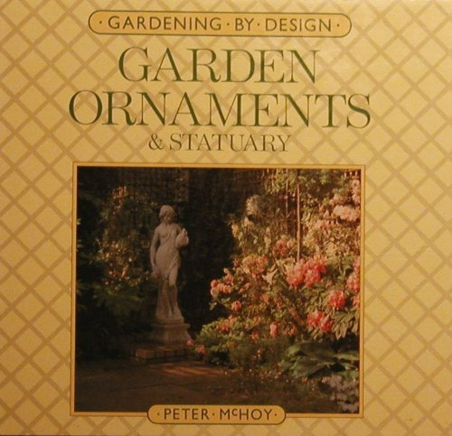 9780881622430: Garden Ornaments and Statuary (Gardening by Design)