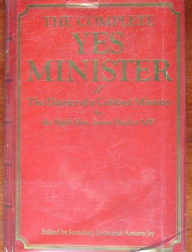 9780881622720: The Complete Yes Minister: The Diaries of a Cabinet Minister