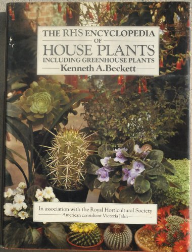 The RHS Encyclopedia of House Plants: Including Greenhouse Plants