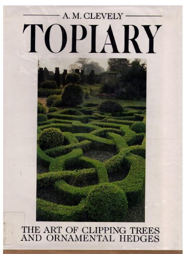 9780881623093: Topiary: The Art of Clipping Trees and Ornamental Hedges