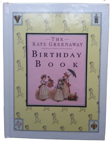 The Kate Greenaway Birthday Book: House Publishers Salem,