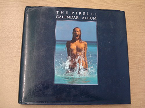 9780881623727: THE PIRELLI CALENDAR ALBUM: THE FIRST TWENTY-FIVE YEARS