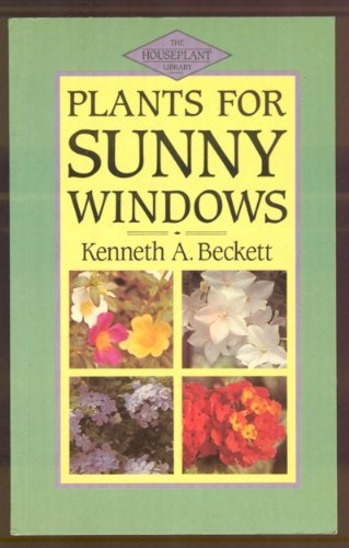 9780881623840: Plants for Sunny Windows (Houseplant Library)