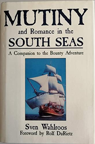 9780881623956: Mutiny and Romance in the South Seas: A Companion to the Bounty Adventure