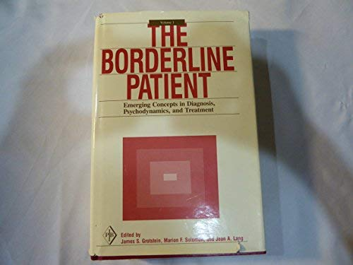 9780881630565: Borderline Patient: Emerging Concepts in Diagnosis, Psychodynamics, and Treatment (Psychoanalytic Inquiry Book Series)