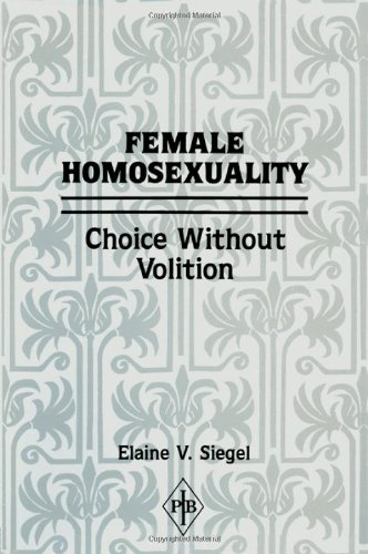 9780881630671: Female Homosexuality: Choice Without Volition (Psychoanalytic Inquiry Book Series)