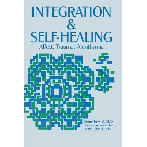 9780881630701: Integration and Self-healing: Affect, Trauma, Alexithymia - Psychoanalytic Reformations