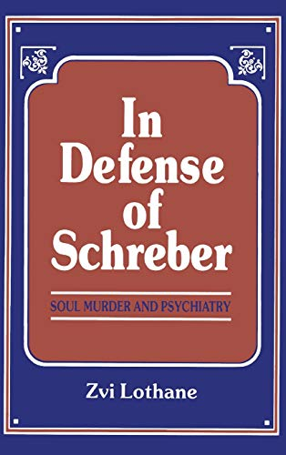 9780881631036: In Defense of Schreber: Soul Murder and Psychiatry