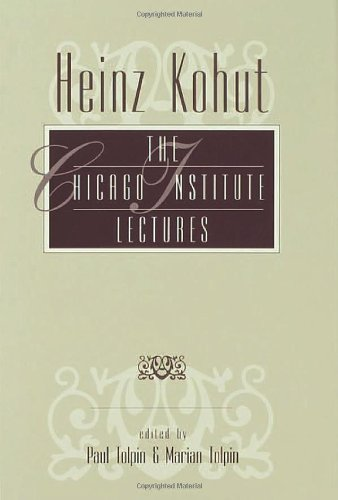 9780881631166: Heinz Kohut: The Chicago Institute Lectures
