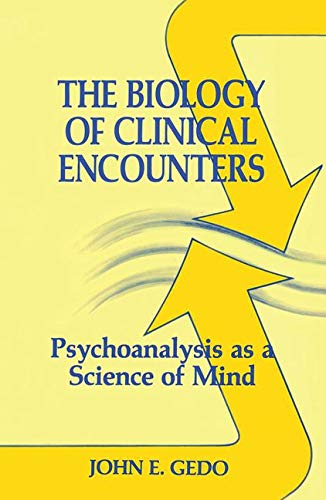 9780881631265: The Biology of Clinical Encounters: Psychoanalysis as a Science of Mind