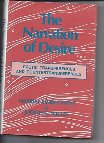 9780881631470: The Narration of Desire: Erotic Transferences and Countertransferences