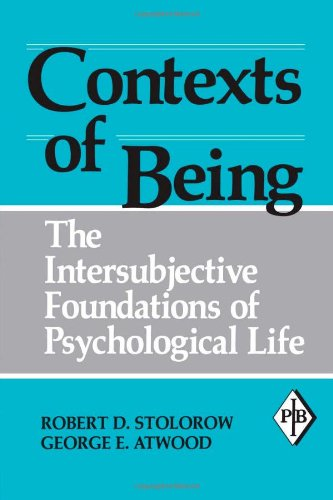 9780881631524: Contexts of Being: The Intersubjective Foundations of Psychological Life (Psychoanalytic Inquiry Book Series)