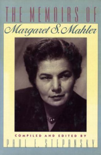 9780881631685: The Memoirs of Margaret S. Mahler