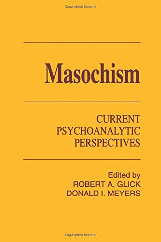 9780881631715: Masochism: Current Psychoanalytic Perspectives