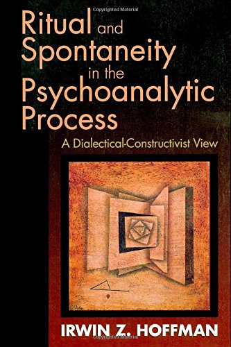 9780881631722: Ritual and Spontaneity in the Psychoanalytic Process: A Dialectical-Constructivist View