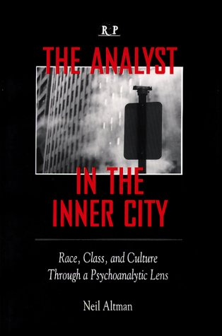 9780881631739: The Analyst in the Inner City: Race, Class, and Culture Through a Psychoanalytic Lens: Vol 3 (Relationship Perspectives)