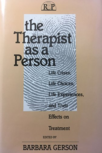 9780881631784: The Therapist as a Person: Life Crises, Life Choices, Life Experiences, and Their Effects on Treatment: Life Crisis, Life Choices, Life Experiences, ... (Relational Perspectives Book Series)