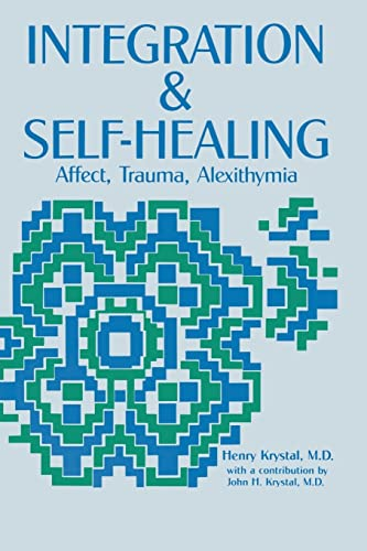 9780881631807: Integration and Self Healing: Affect, Trauma, Alexithymia