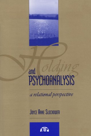 9780881632002: Holding and Psychoanalysis: A Relational Approach (Relational Perspectives Book Series, V. 5)