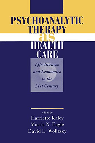 9780881632026: Psychoanalytic Therapy as Health Care: Effectiveness and Economics in the 21st Century